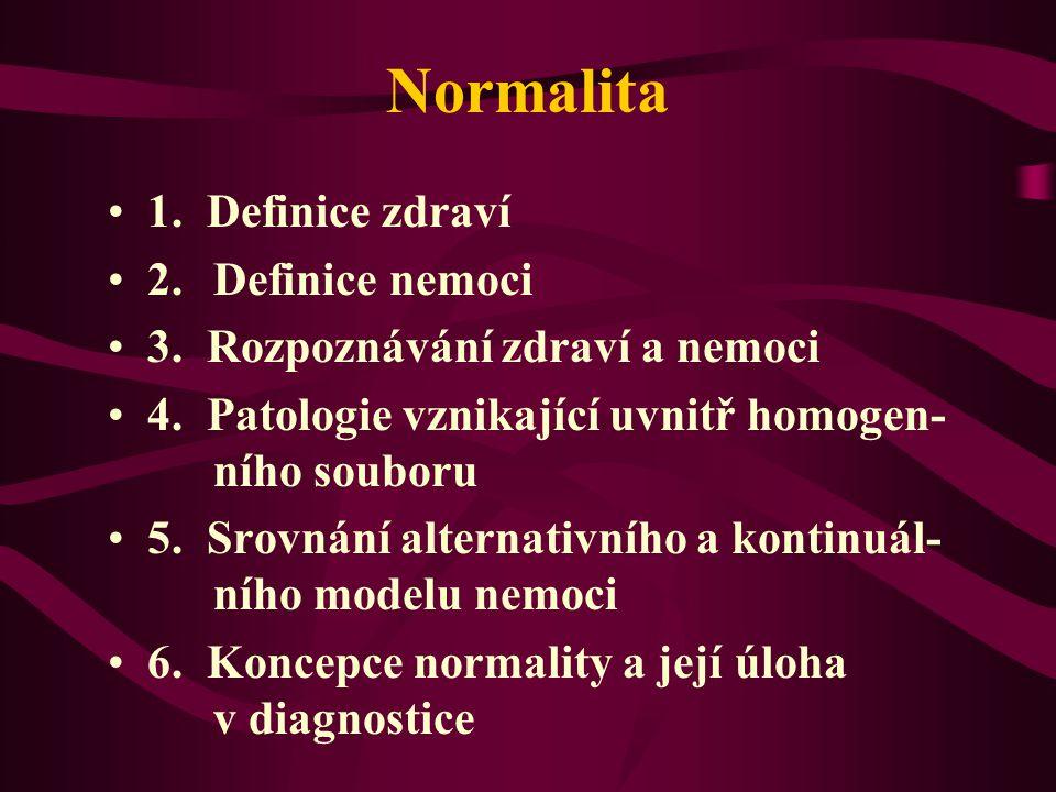 Normalita 1. Definice zdraví 2. Definice nemoci