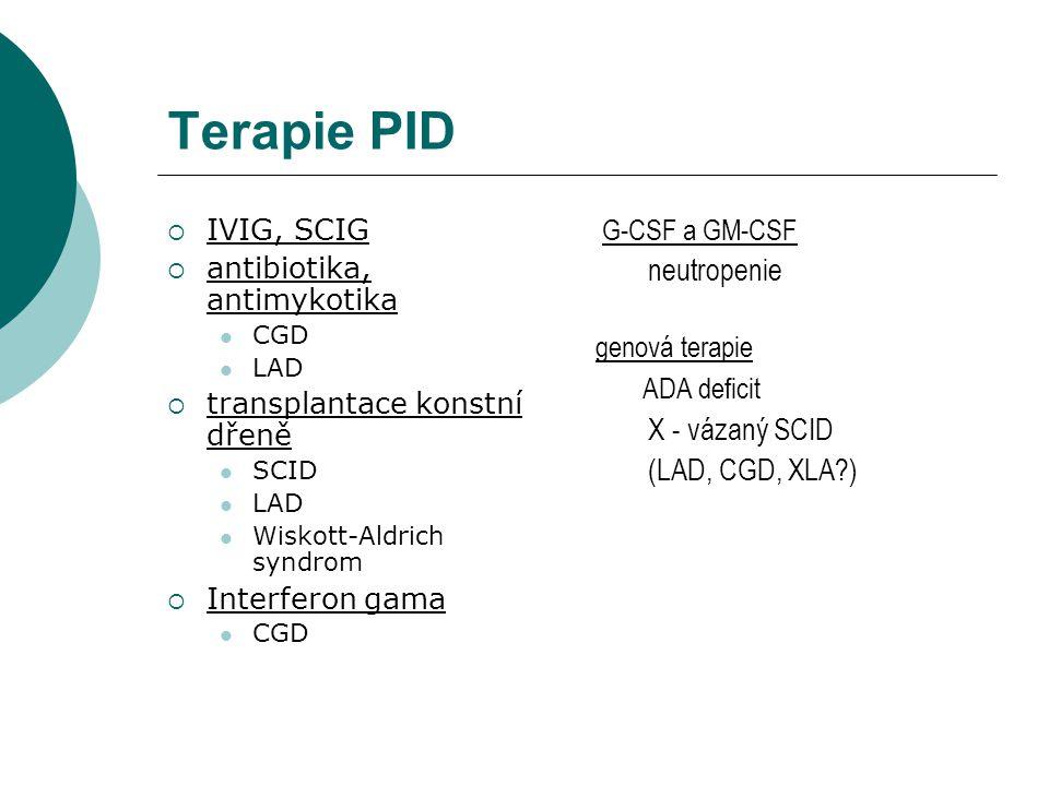 Terapie PID neutropenie X - vázaný SCID (LAD, CGD, XLA ) IVIG, SCIG