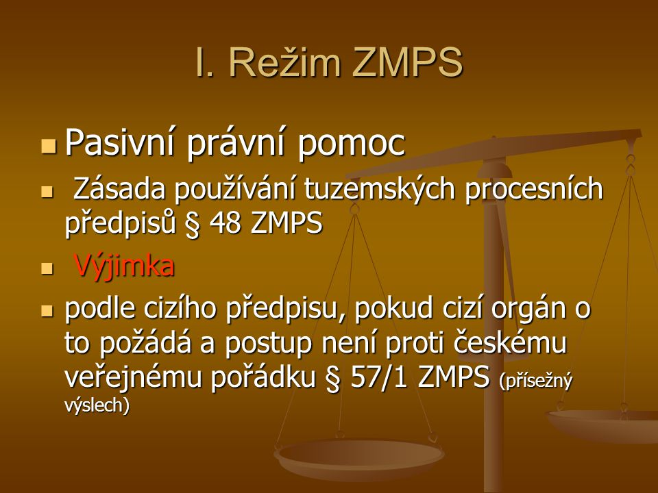 I. Režim ZMPS Pasivní právní pomoc