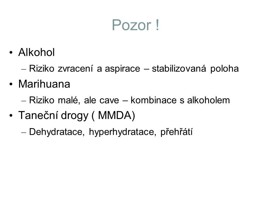 Pozor ! Alkohol Marihuana Taneční drogy ( MMDA)