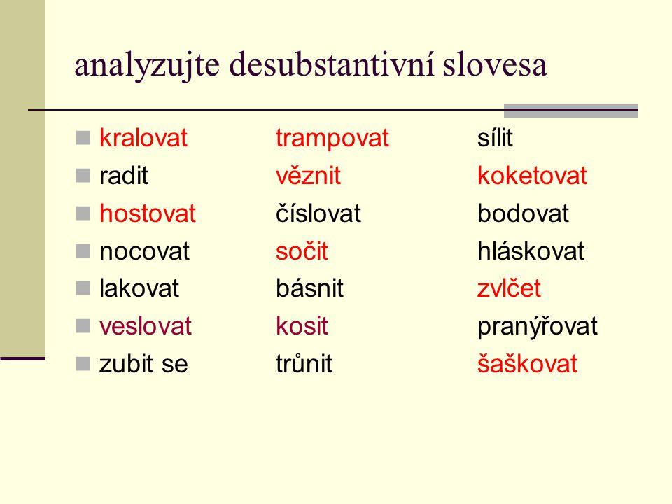 analyzujte desubstantivní slovesa