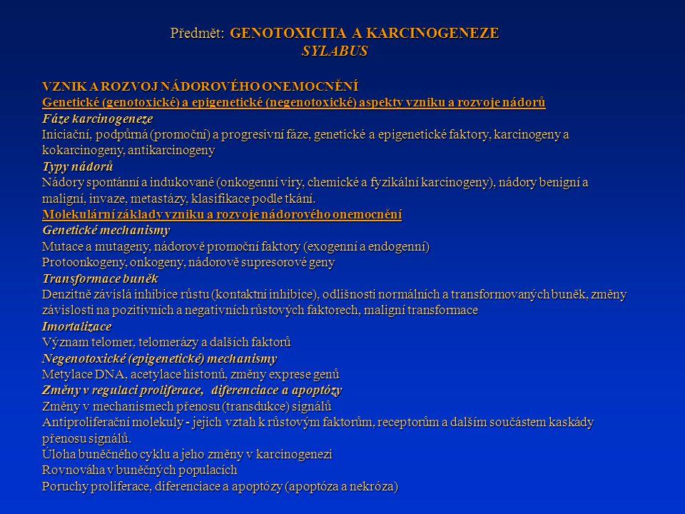 Předmět: GENOTOXICITA A KARCINOGENEZE