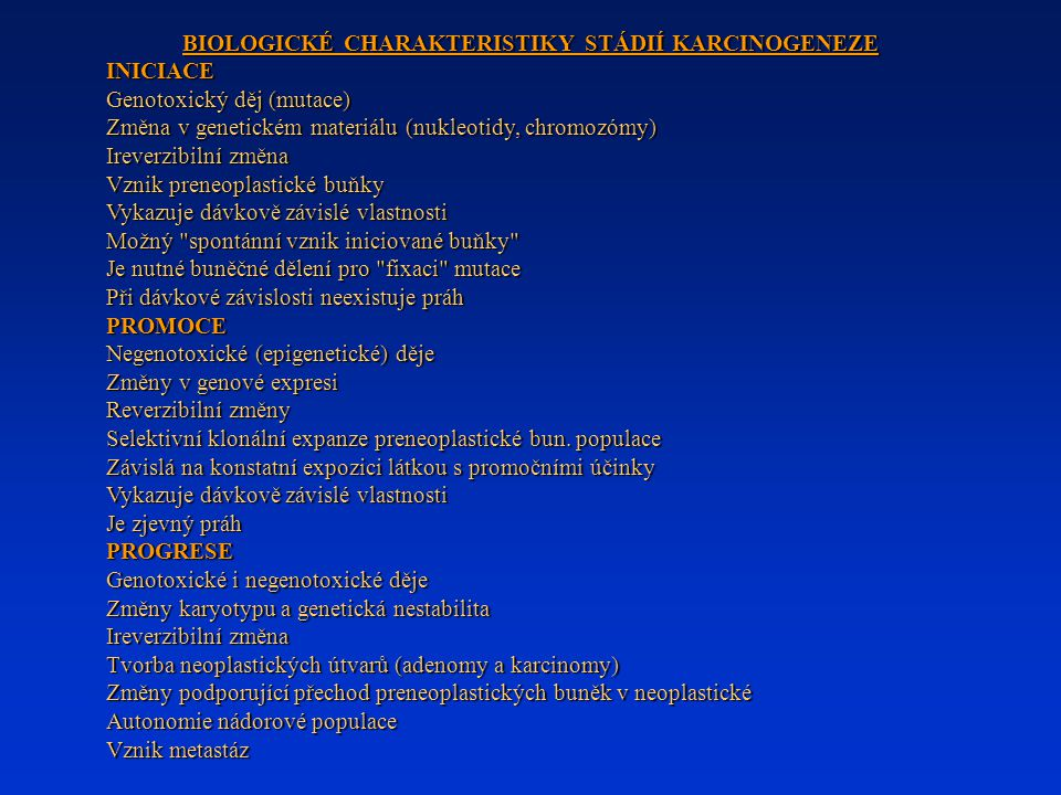BIOLOGICKÉ CHARAKTERISTIKY STÁDIÍ KARCINOGENEZE