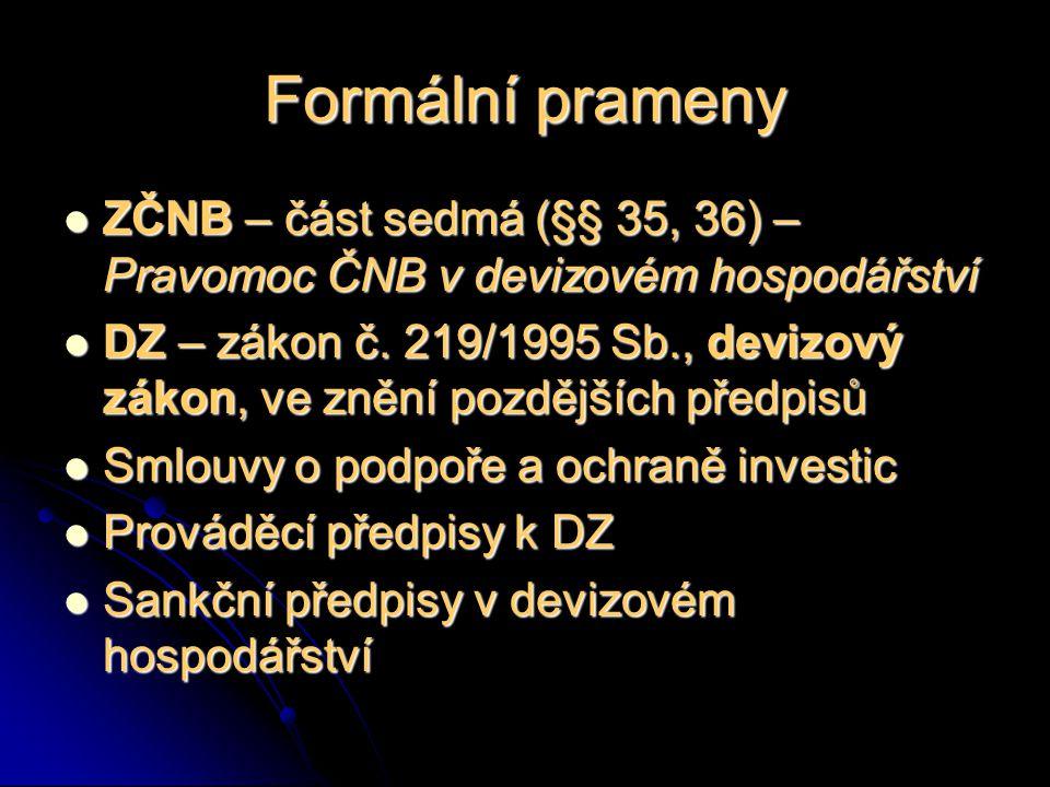 Formální prameny ZČNB – část sedmá (§§ 35, 36) – Pravomoc ČNB v devizovém hospodářství.