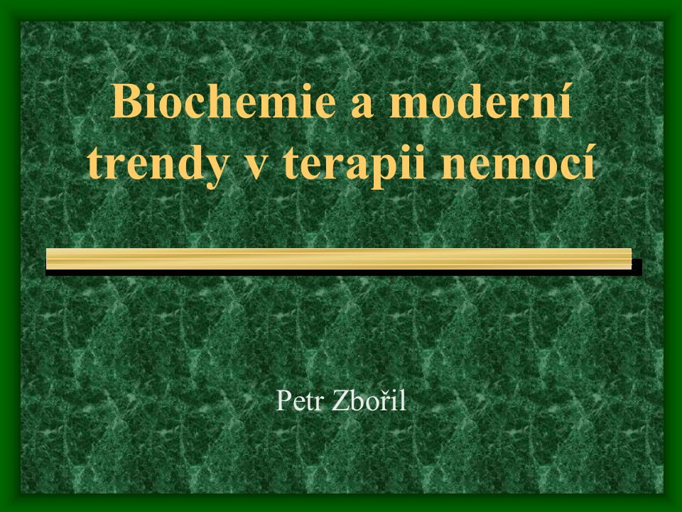 Biochemie a moderní trendy v terapii nemocí