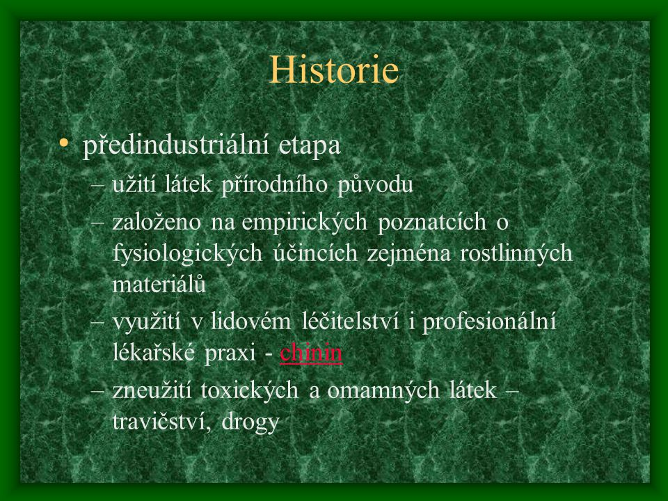 Historie předindustriální etapa užití látek přírodního původu