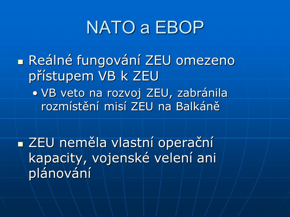 NATO a EBOP Reálné fungování ZEU omezeno přístupem VB k ZEU