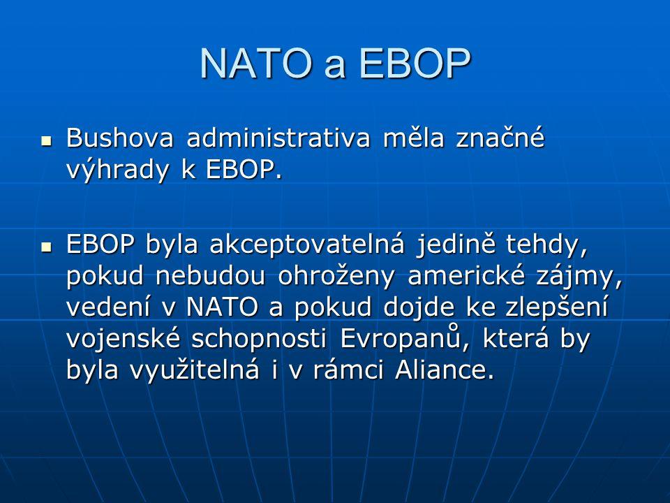 NATO a EBOP Bushova administrativa měla značné výhrady k EBOP.