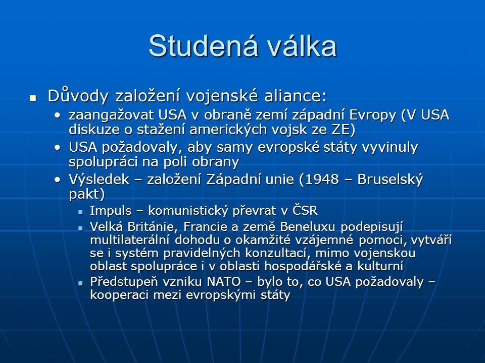 Studená válka Důvody založení vojenské aliance: