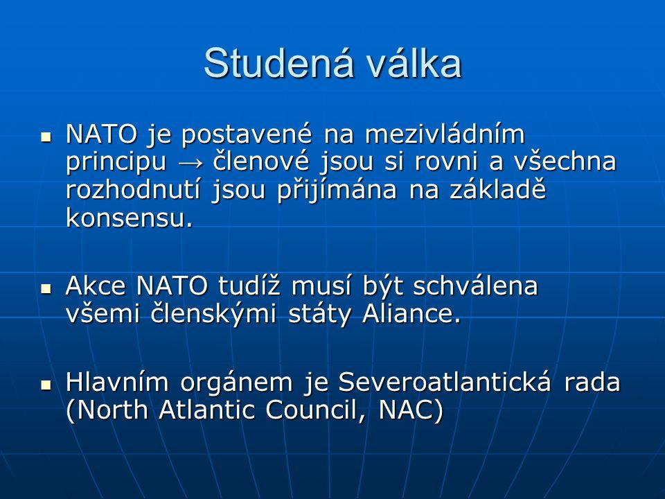 Studená válka NATO je postavené na mezivládním principu → členové jsou si rovni a všechna rozhodnutí jsou přijímána na základě konsensu.