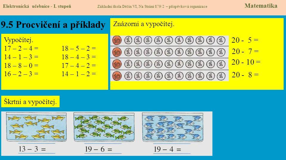 9.5 Procvičení a příklady 20 - 5 = 20 - 7 = 20 - 10 = 20 - 8 =