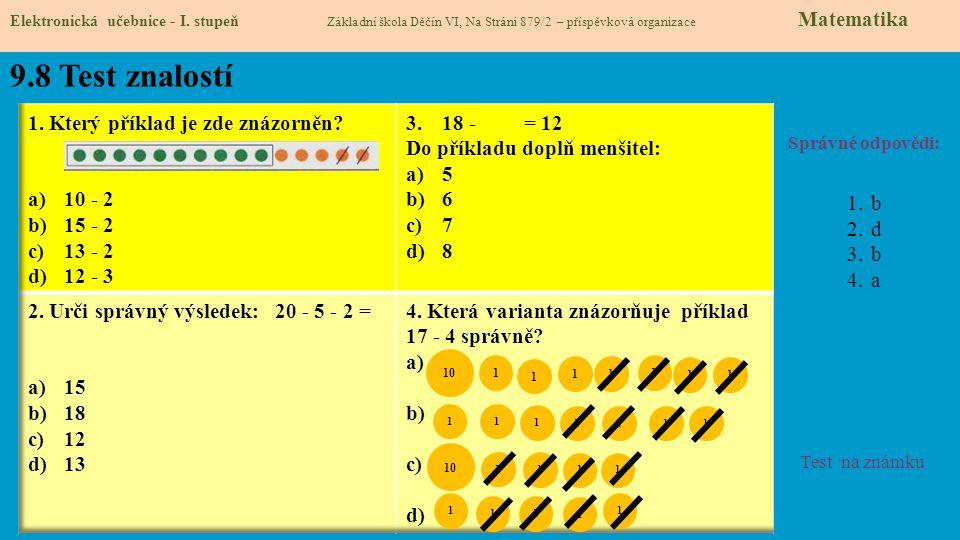 9.8 Test znalostí 1. Který příklad je zde znázorněn 10 - 2 15 - 2
