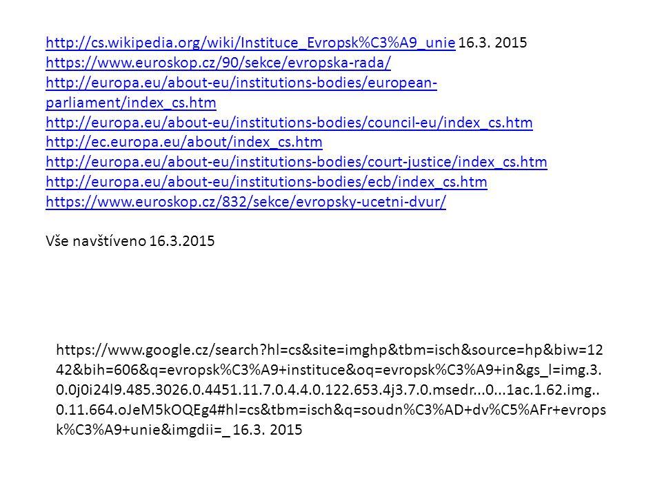http://cs.wikipedia.org/wiki/Instituce_Evropsk%C3%A9_unie 16.3. 2015