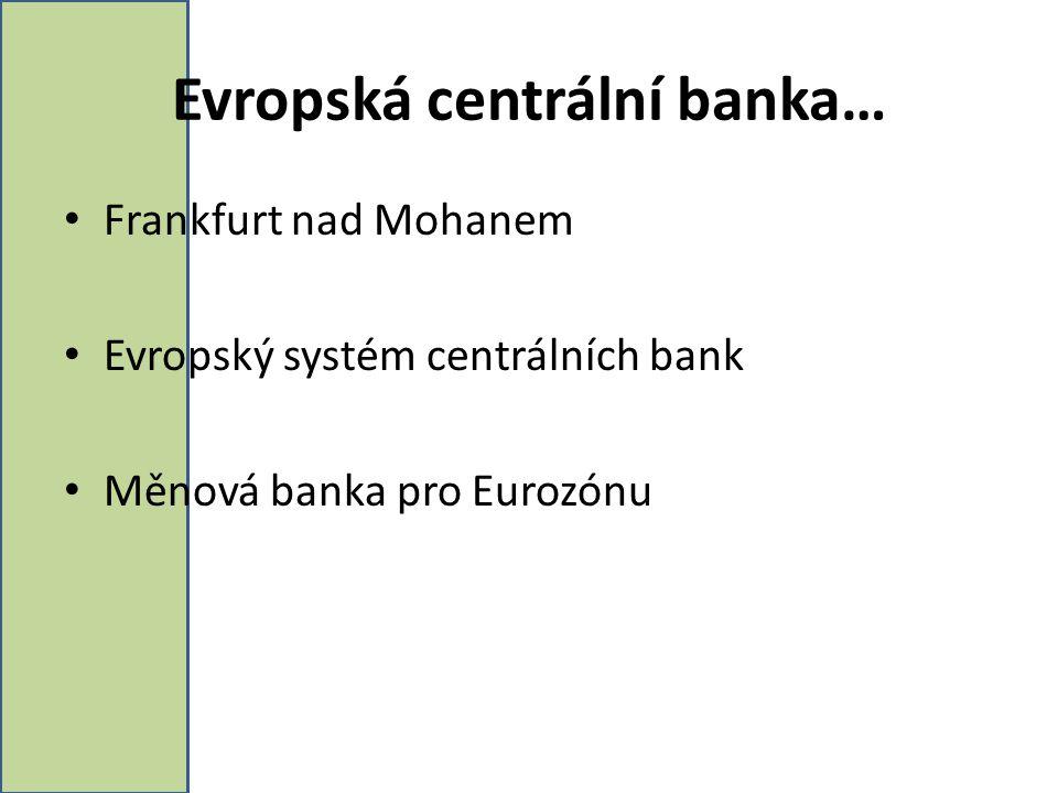Evropská centrální banka…