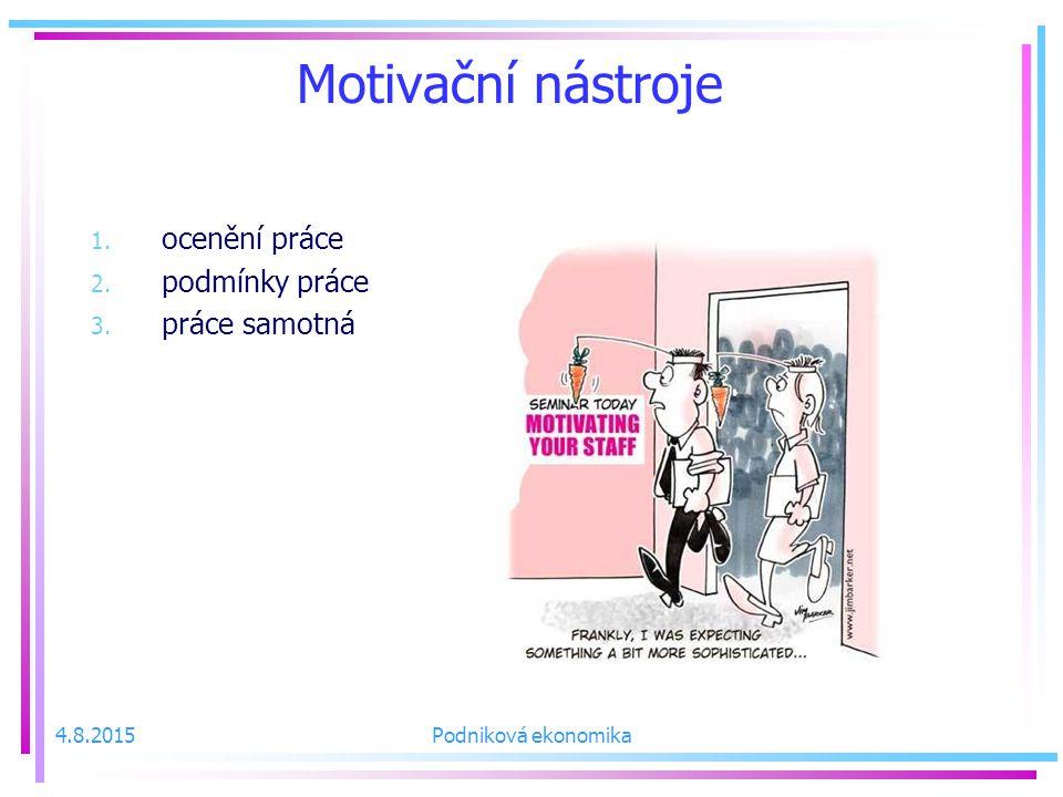 Motivační nástroje ocenění práce podmínky práce práce samotná