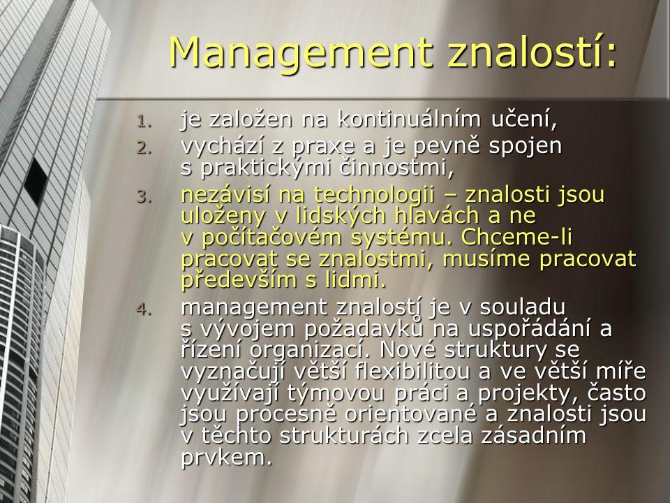 Management znalostí: je založen na kontinuálním učení,