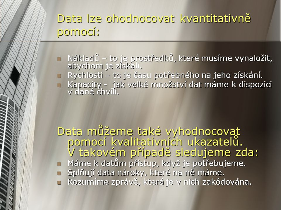 Data lze ohodnocovat kvantitativně pomocí: