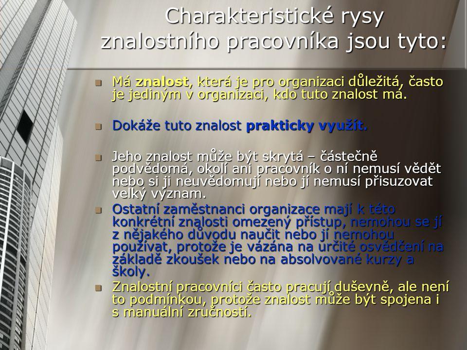 Charakteristické rysy znalostního pracovníka jsou tyto:
