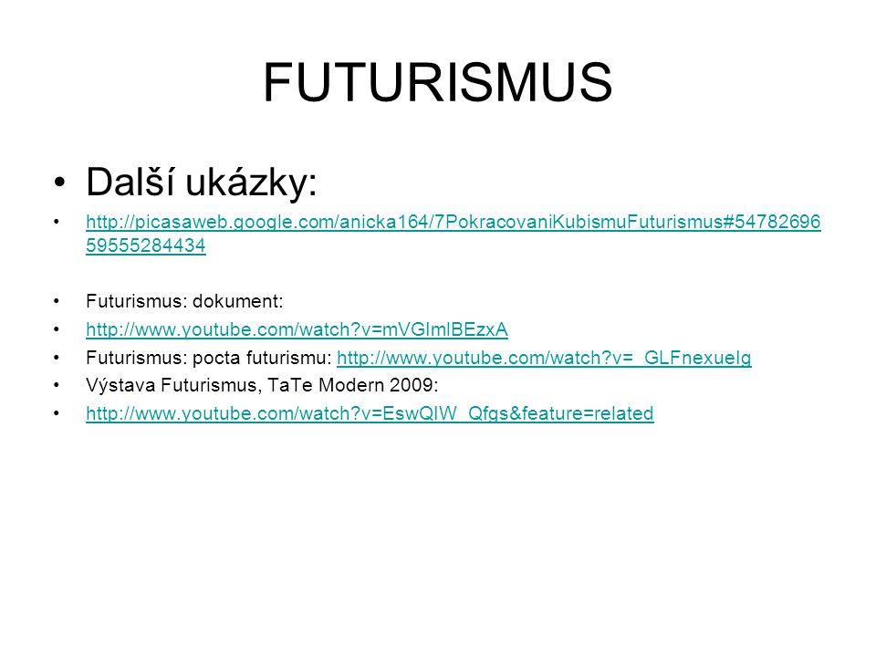FUTURISMUS Další ukázky: