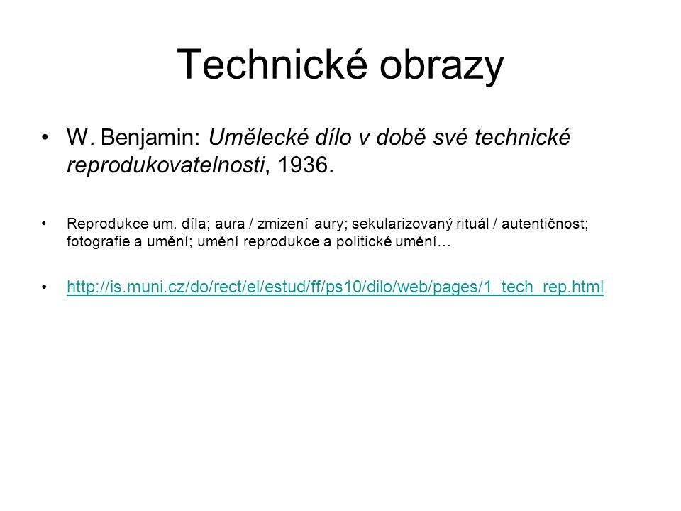 Technické obrazy W. Benjamin: Umělecké dílo v době své technické reprodukovatelnosti, 1936.