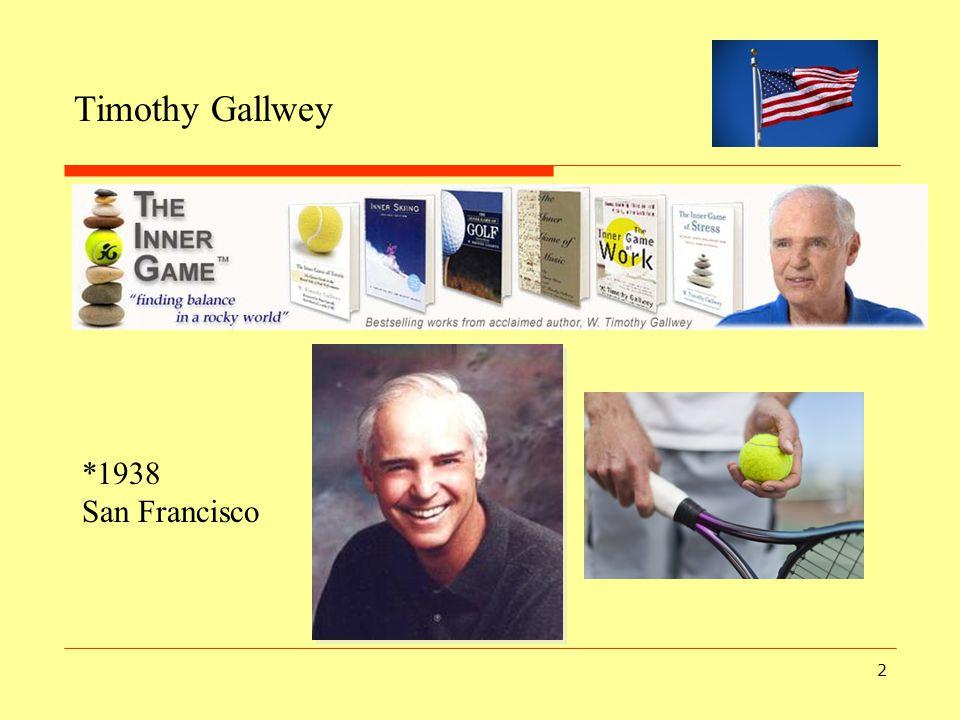 Timothy Gallwey *1938 San Francisco
