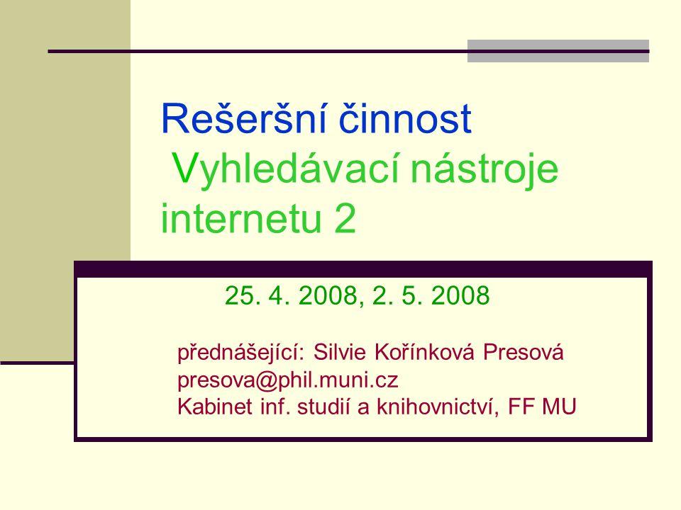 Rešeršní činnost Vyhledávací nástroje internetu 2