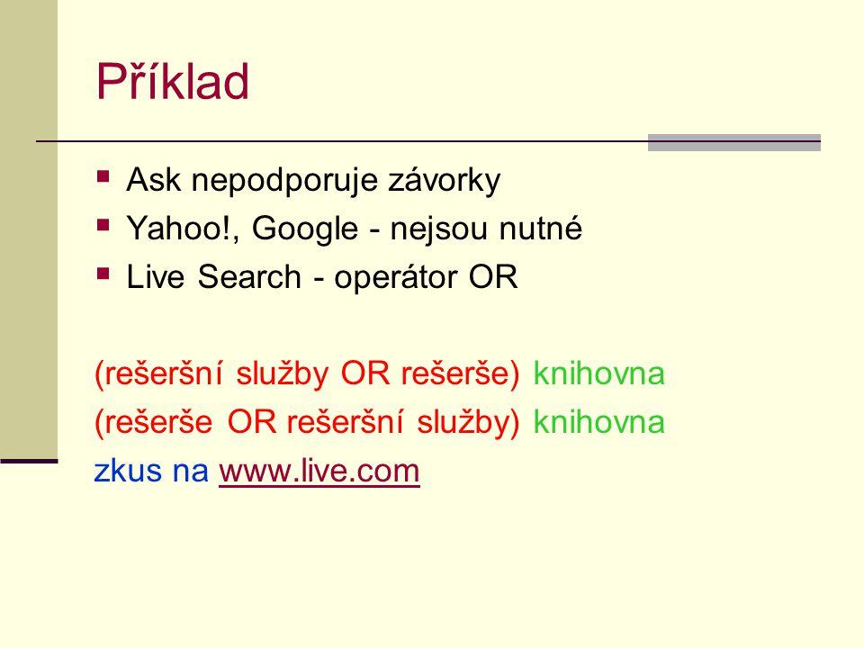 Příklad Ask nepodporuje závorky Yahoo!, Google - nejsou nutné
