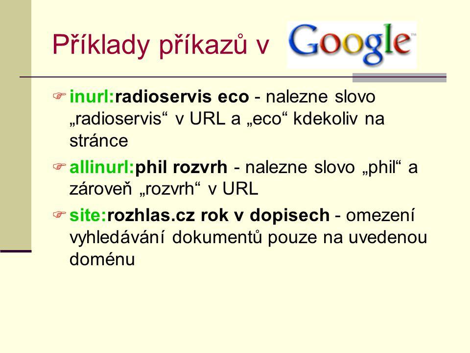 """Příklady příkazů v inurl:radioservis eco - nalezne slovo """"radioservis v URL a """"eco kdekoliv na stránce."""