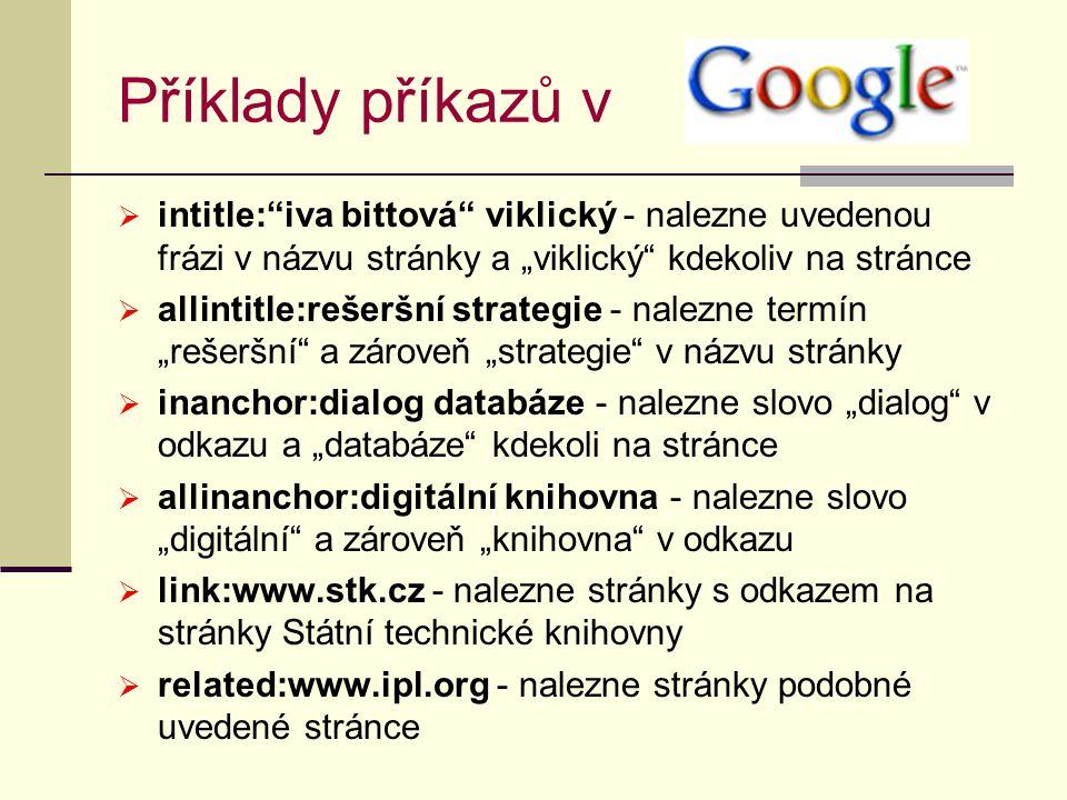 """Příklady příkazů v intitle: iva bittová viklický - nalezne uvedenou frázi v názvu stránky a """"viklický kdekoliv na stránce."""