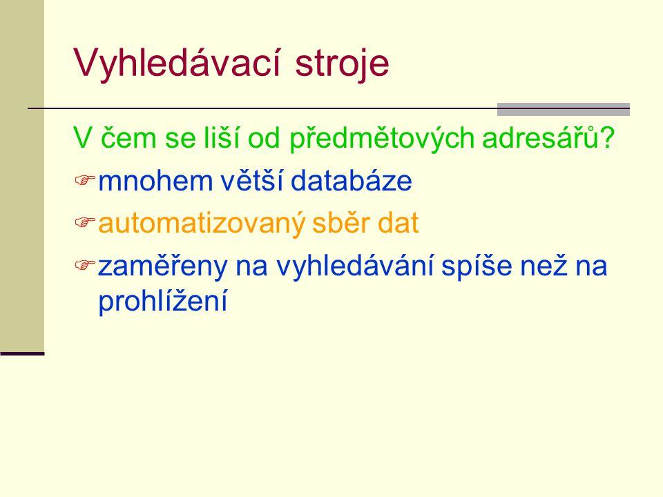 Vyhledávací stroje V čem se liší od předmětových adresářů