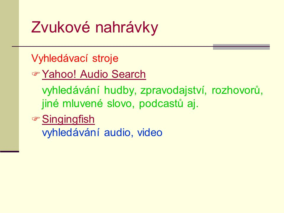 Zvukové nahrávky Yahoo! Audio Search