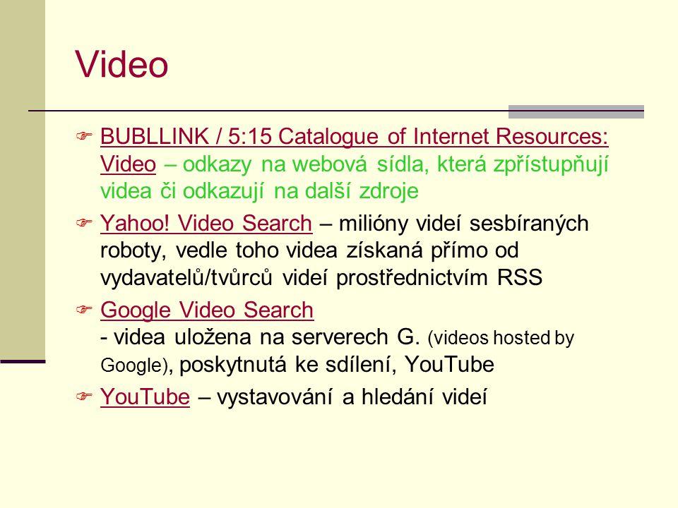 Video BUBLLINK / 5:15 Catalogue of Internet Resources: Video – odkazy na webová sídla, která zpřístupňují videa či odkazují na další zdroje.