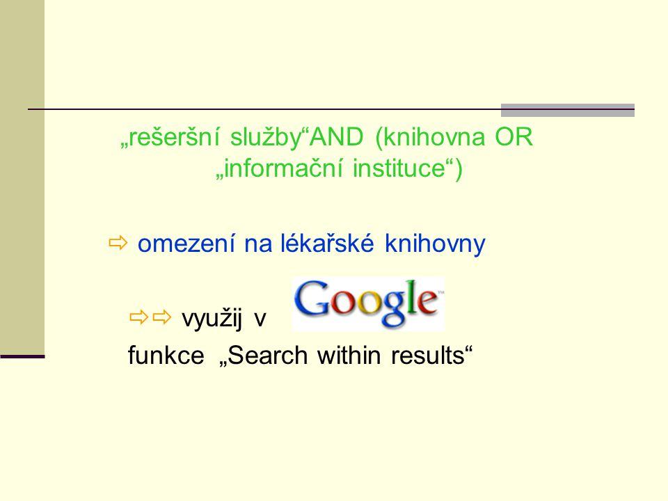 """""""rešeršní služby AND (knihovna OR """"informační instituce )"""