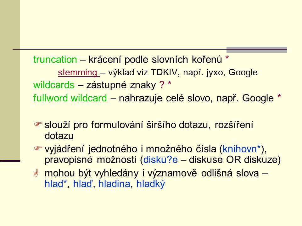 truncation – krácení podle slovních kořenů *