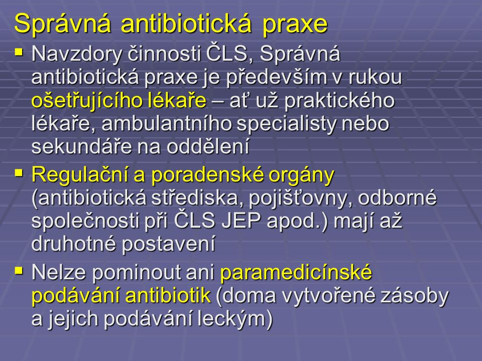 Správná antibiotická praxe