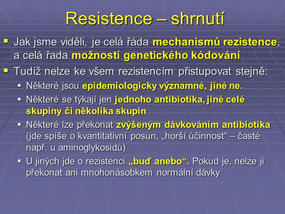 Resistence – shrnutí Jak jsme viděli, je celá řáda mechanismů rezistence, a celá řada možností genetického kódování.