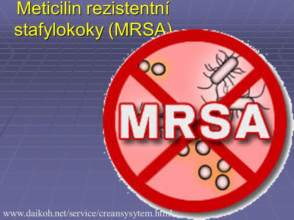 Meticilin rezistentní stafylokoky (MRSA)