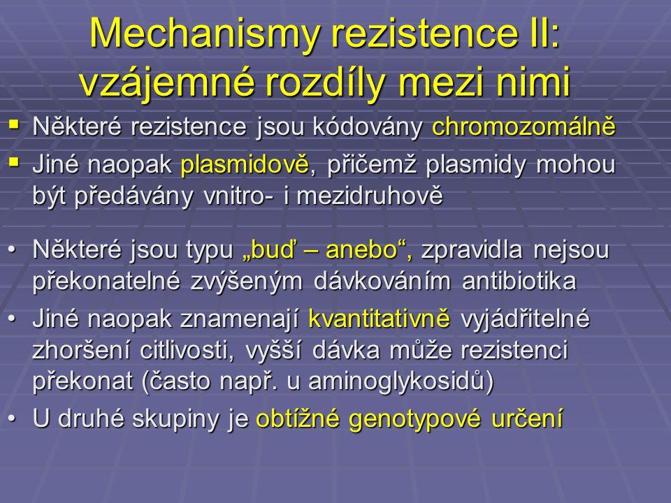 Mechanismy rezistence II: vzájemné rozdíly mezi nimi