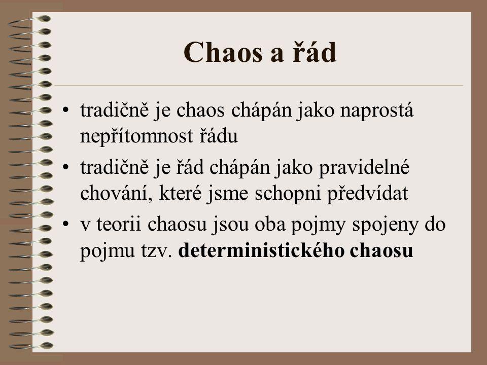 Chaos a řád tradičně je chaos chápán jako naprostá nepřítomnost řádu