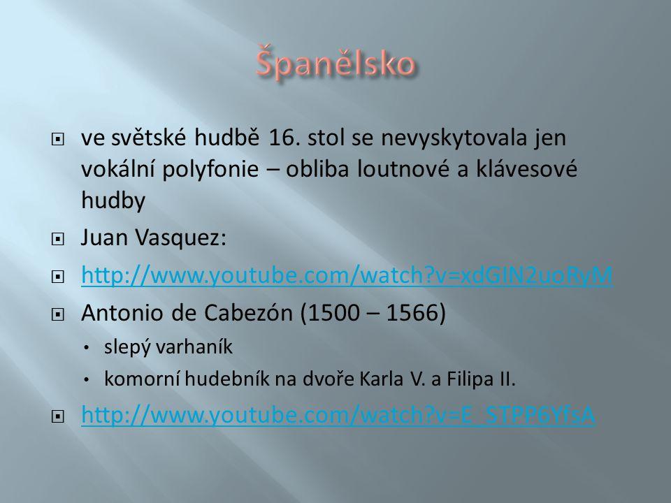 Španělsko ve světské hudbě 16. stol se nevyskytovala jen vokální polyfonie – obliba loutnové a klávesové hudby.