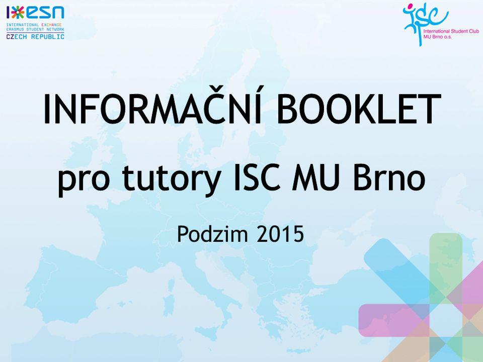INFORMAČNÍ BOOKLET pro tutory ISC MU Brno Podzim 2015