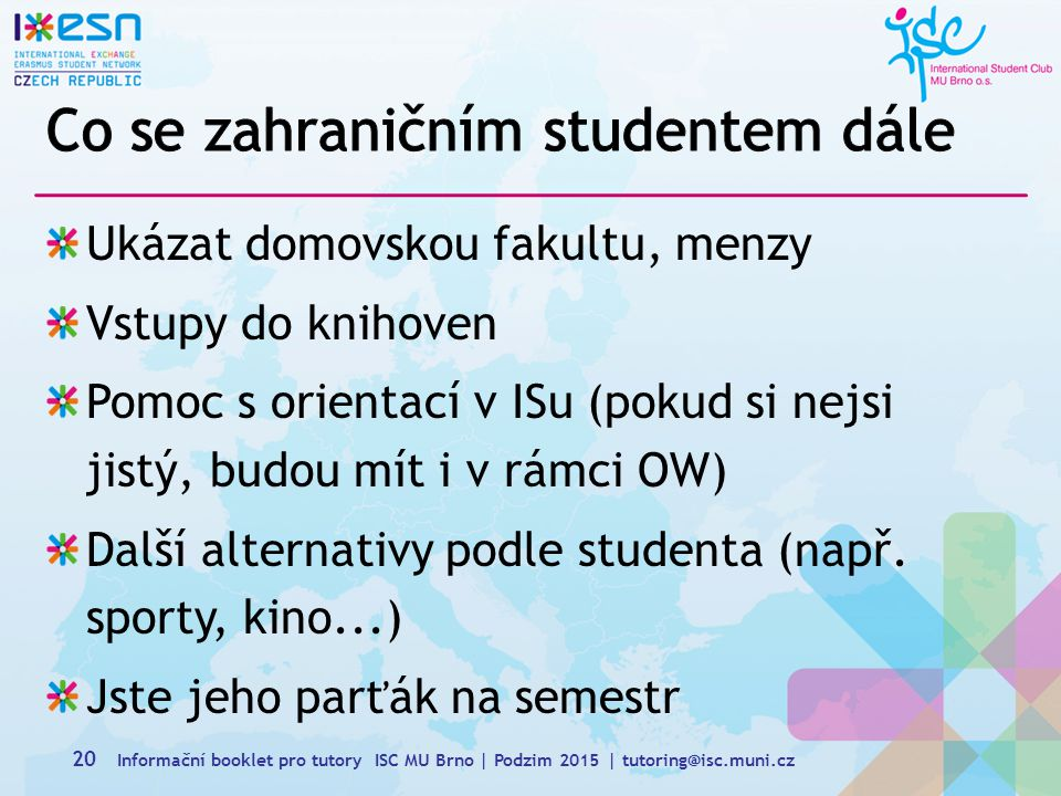 Co se zahraničním studentem dále