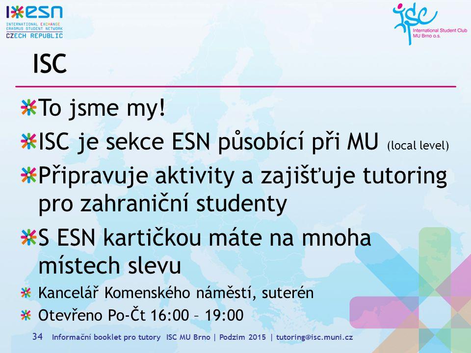 ISC To jsme my! ISC je sekce ESN působící při MU (local level)