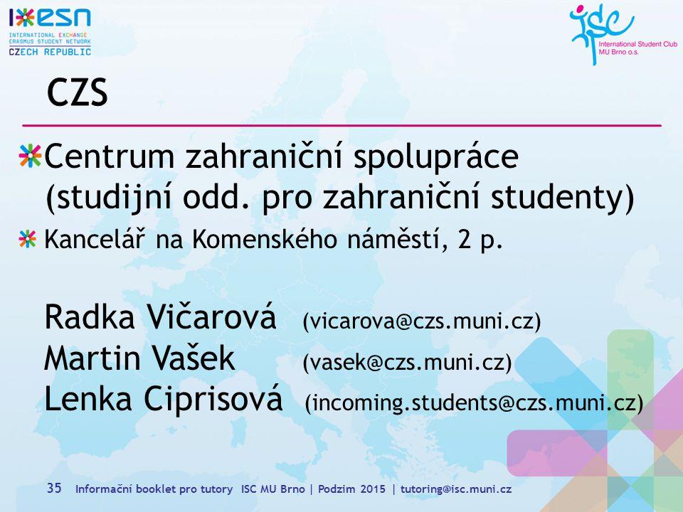 CZS Centrum zahraniční spolupráce (studijní odd. pro zahraniční studenty)