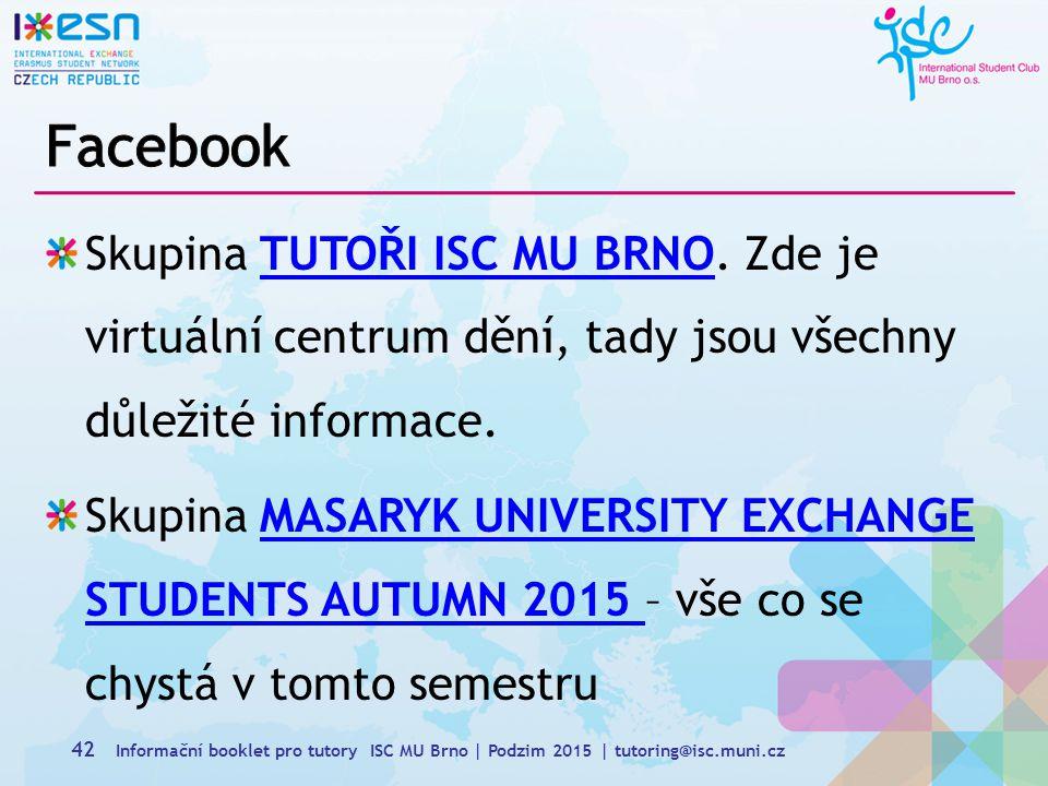 Facebook Skupina TUTOŘI ISC MU BRNO. Zde je virtuální centrum dění, tady jsou všechny důležité informace.