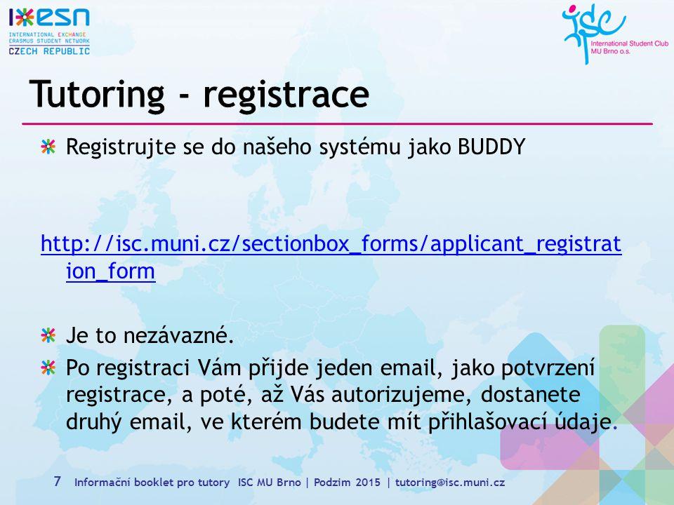 Tutoring - registrace Registrujte se do našeho systému jako BUDDY