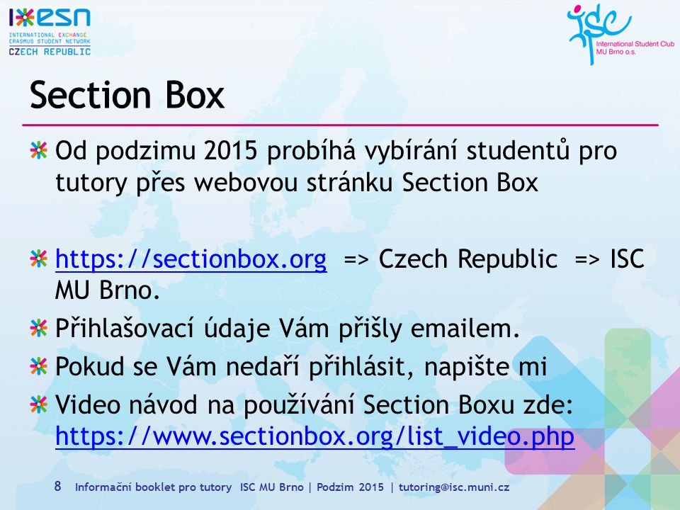Section Box Od podzimu 2015 probíhá vybírání studentů pro tutory přes webovou stránku Section Box.