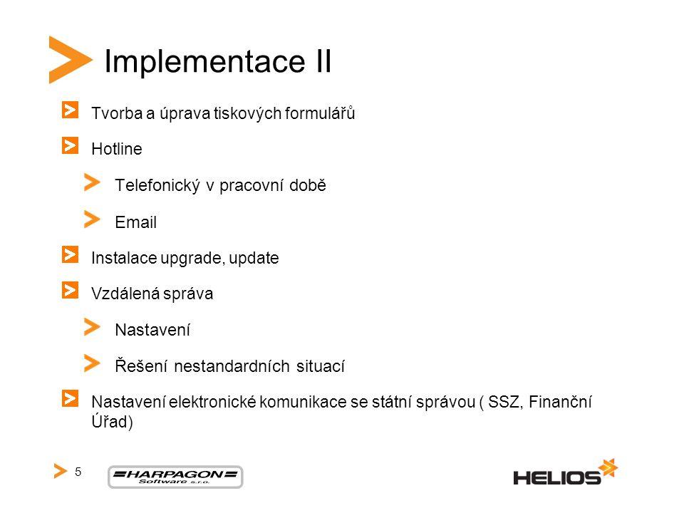 Implementace II Telefonický v pracovní době Email Nastavení