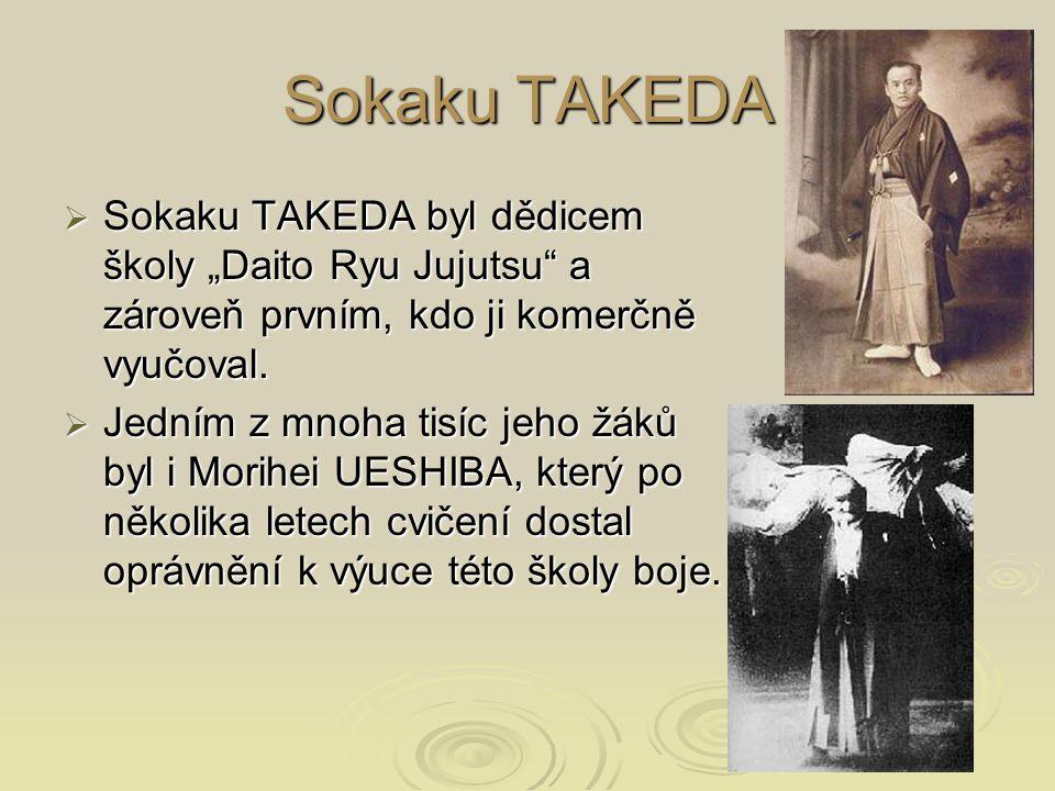 """Sokaku TAKEDA Sokaku TAKEDA byl dědicem školy """"Daito Ryu Jujutsu a zároveň prvním, kdo ji komerčně vyučoval."""