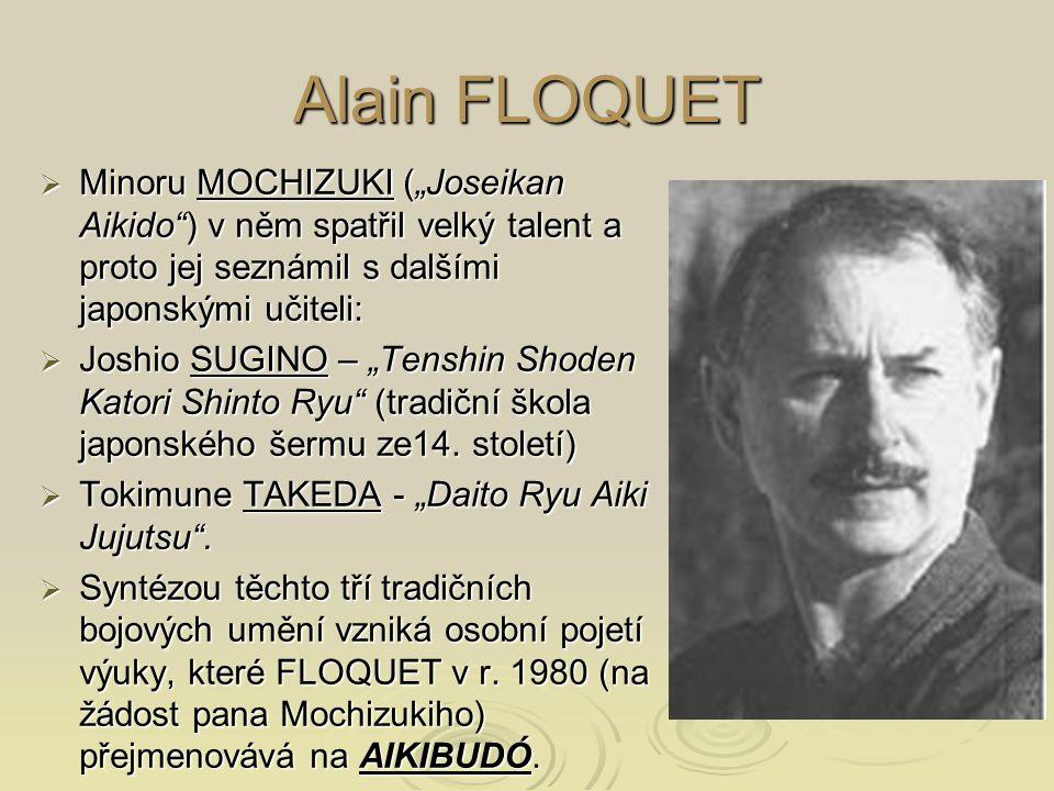 """Alain FLOQUET Minoru MOCHIZUKI (""""Joseikan Aikido ) v něm spatřil velký talent a proto jej seznámil s dalšími japonskými učiteli:"""